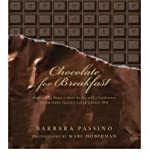 img - for [ Chocolate for Breakfast: Entertaining Menus to Start the Day with a Celebration from Napa Valley's Oak Knoll Inn BY Passino, Barbara ( Author ) ] { Hardcover } 2009 book / textbook / text book