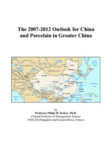 The 2007-2012 Outlook for China and Porcelain in Greater China