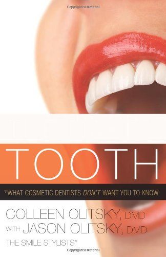 The Naked Tooth: What Cosmetic Dentists Don't Want You to Know