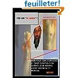 """Feu sur """"Al Qaida"""", Manipulations fumeuses et sans scrupules au service d'un nouvel ordre oriental et mondial"""