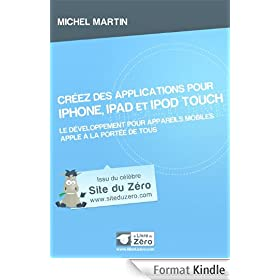 Cr�ez des applications pour iPhone, iPad et iPod Touch (Livre du Z�ro)