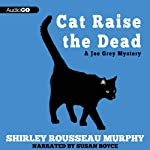 Cat Raise the Dead: A Joe Grey Mystery, Book 3 (       UNABRIDGED) by Shirley Rousseau Murphy Narrated by Susan Boyce