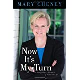 Now It's My Turn: A Daughter's Chronicle of Political Life ~ Mary Cheney