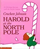 Harold at the North Pole: A Christmas journey with the purple crayon (043910467X) by Johnson, Crockett