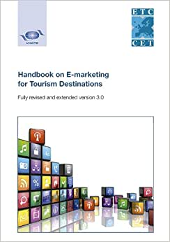 Handbook On E-marketing For Tourism Destinations - Fully Revised And Extended Version 3.0