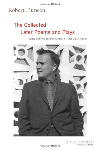 robert duncan essays The unruly garden: robert duncan and eric mottram, letters and essays robert duncan was a defining figure of twentieth-century american poetry eric mottram was a pioneer in the field of american studies in the uk and a key contributor to the british poetry revival.