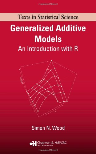 Generalized Additive Models: An Introduction with R (Chapman & Hall/CRC Texts in Statistical Science) (Generalized Additive Models compare prices)