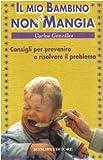 Il mio bambino non mi mangia. Consigli per prevenire e risolvere il problema