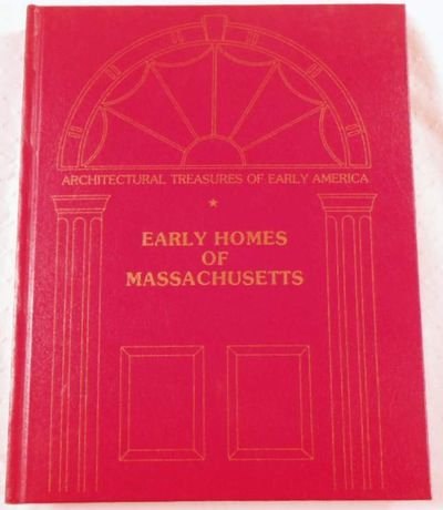 Early Homes of Massachusetts (Architectural Treasures of Early America)