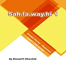 Sahlawayhi 1: Graded Stories for Beginners [Arabic Edition] (       UNABRIDGED) by Ahmed H. Khorshid Narrated by Ahmed H. Khorshid