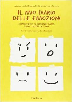 Il mio diario delle emozioni. Comprendere e esprimere rabbia, paura