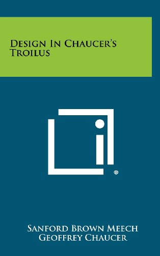 NEW Design in Chaucer's Troilus by Sanford Brown Meech