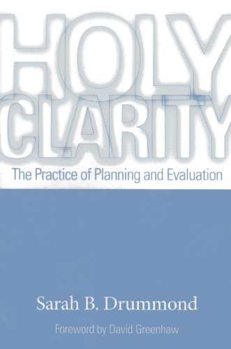 Holy Clarity: The Practice of Planning and Evaluation