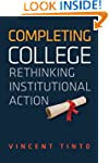 Completing College: Rethinking Instit...