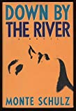 Down by the River (0670833460) by Schulz, Monte