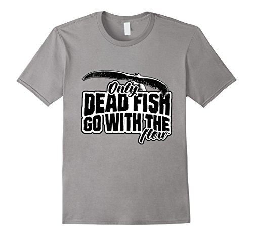 Men's Only dead fish go with the flow T-SHIRT – Fishing, Hunting Medium Slate