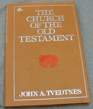 The Church of the Old Testament, John Tvedtnes