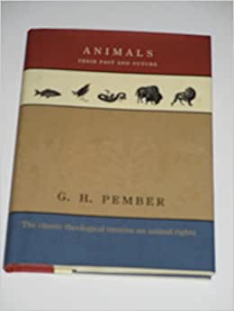 Animals Their Past And Future The Classic Theological