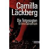 """Die Totgesagten. Kriminalromanvon """"Camilla L�ckberg"""""""