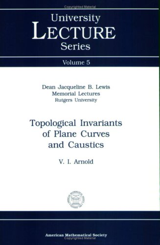 Topological Invariants of Plane Curves and Caustics: 005 (University Lecture Series)