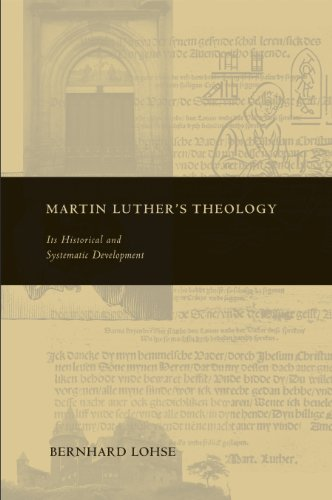 Martin Luther's Theology: Its Historical and Systematic Development (Theology and the Sciences)