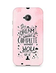 AMEZ my dream wouldnt have been complete without you Back Cover For Motorola Moto E2