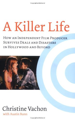 A Killer Life: How an Independent Film Producer Survives...