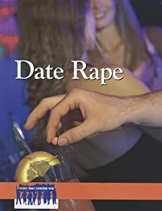 Date Rape (Issues That Concern You) Norah Piehl