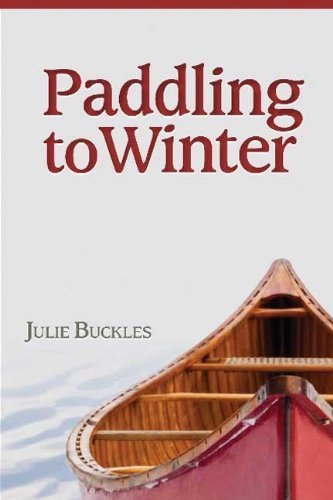 paddling-to-winter-by-julie-buckles-2013-paperback