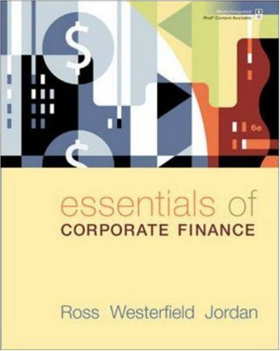 Essentials of Corporate Finance 6th Sixth Edition