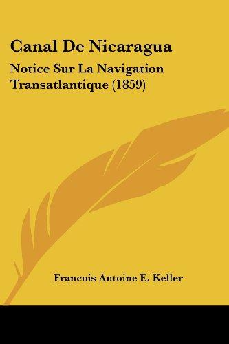 Canal de Nicaragua: Notice Sur La Navigation Transatlantique (1859)