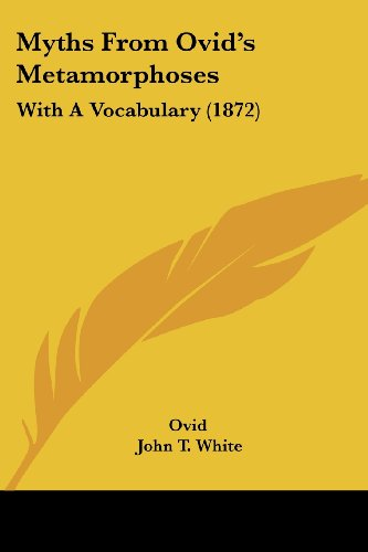 Myths From Ovid's Metamorphoses: With A Vocabulary (1872)