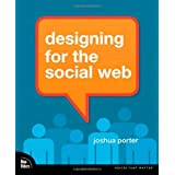 "Designing for the Social Web (Voices That Matter)von ""Joshua Porter"""