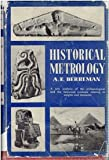 Historical Metrology: A New Analysis of the Archaeological and the Historical Evidence Relating to Weights and Measures