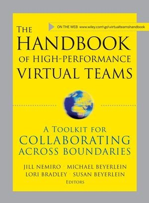 The Handbook of High Performance Virtual Teams: A Toolkit...