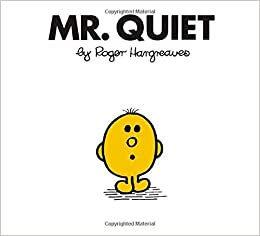 Mr. Quiet (Mr. Men and Little Miss): Roger Hargreaves