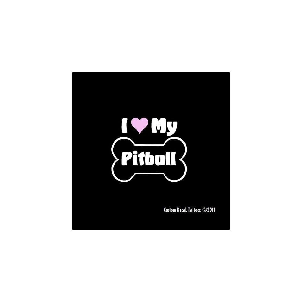 "I Love My Pitbull Dog Bone Car Window Decal Sticker 5"" Automotive"