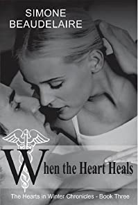 When The Heart Heals by Simone Beaudelaire ebook deal