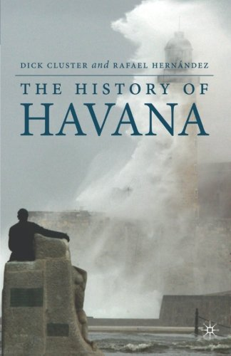 The History of Havana: 0 (Palgrave Essential Histories Series)