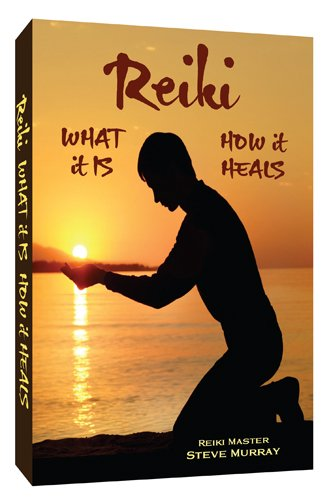 Murray, Steve - Reiki: What It Is, How It Heals