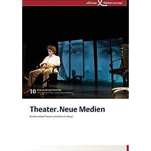 Theater.Neue Medien: Fokus Schultheater 10