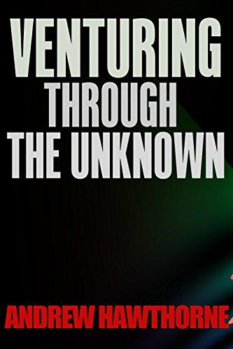 Venturing Through The Unknown