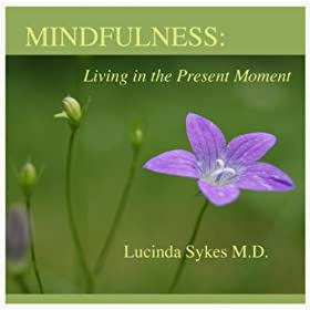 Mindfulness: Living in the Present Moment