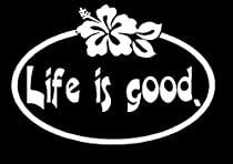 Life Is Good Vinyl Car/Laptop/Window/Wall Decal