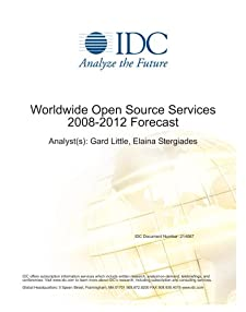 Worldwide Open Source Services 2008-2012 Forecast Gard Little and Elaina Stergiades