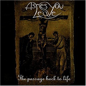 Passage Back to Life By Ashes You Leave (1998-09-01)