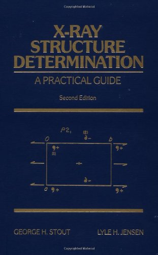 X-Ray Structure Determination: A Practical Guide, 2nd Edition