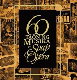 60 Taon Ng Musika At Soap Opera