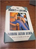 img - for The Habit of Loving by Barbara Lazear Ascher (1989-08-26) book / textbook / text book
