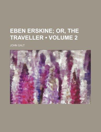 Eben Erskine (Volume 2); Or, the Traveller